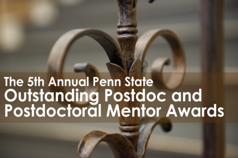 """Photo of iron work with the words """"The 5th Annual Penn State Outstanding Postdoc and Postdoctoral Mentor Awards""""."""