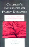 Children's Influence on Family Dynamics: The Neglected Side of Family Relationships