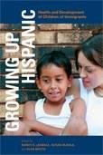Growing Up Hispanic: Health and Development of Children of Immigrants